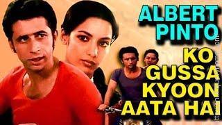 Albert Pinto Ko Gussa Kyon Aata Hai