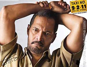 "Nana Patekar in   the movie ""Taxi No.9211""?"