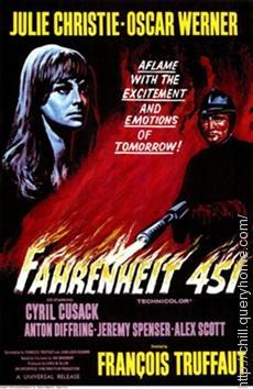 Francois Truffaut directed the movie of Ray Bradbury's Fahrenheit 451.