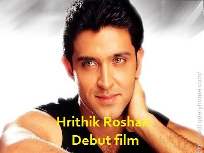 Hrithik Roshan debut film