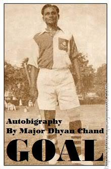 The name of autobiography of Indian Hockey wizard Dhyan Chand is GOAL.